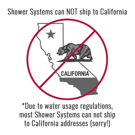 Shower Systems Cannot Ship to California